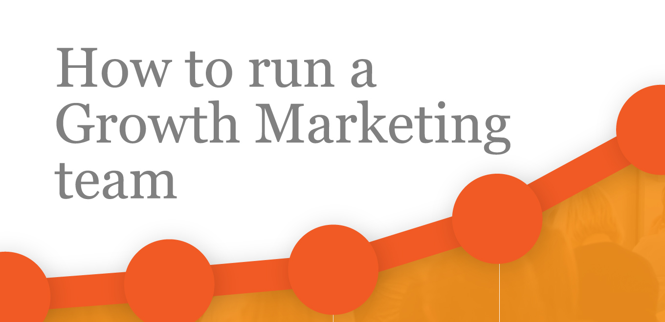 run-a-growth-marketing-team-reporting-structure-roles